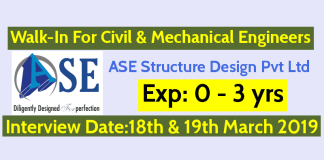 ASE Structure Design Pvt Ltd Walk-In For Civil & Mechanical Engineers Exp 0 - 3 yrs Interview Date18th & 19th March 2019
