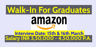 Amazon Walk-In For Graduates Interview Date 15th & 16th March Salary INR 3,50,000 - 4,50,000 P.A.