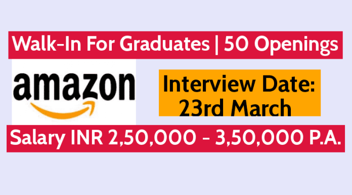 Amazon Walk-In For Graduates Interview Date 23rd March Salary INR 2,50,000 - 3,50,000 P.A.
