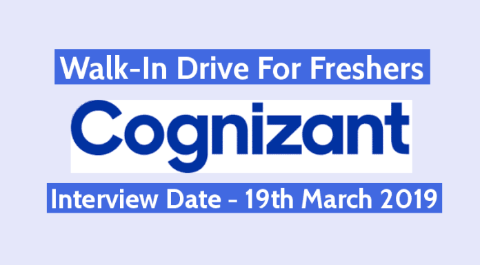Cognizant Walk-In For Freshers Interview Date - 19th March 2019 Check Now