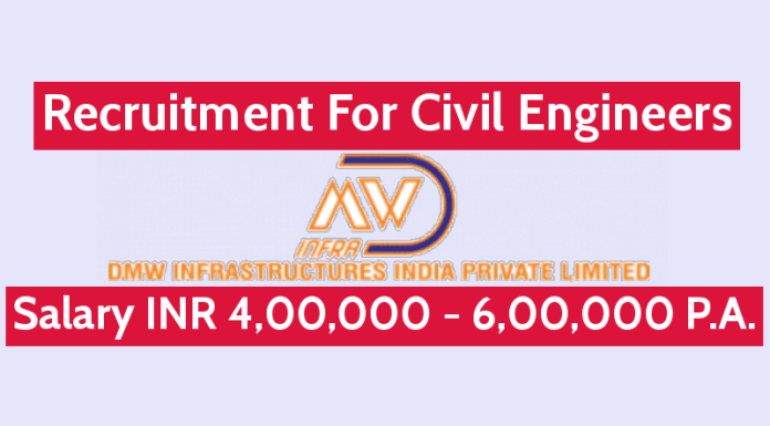 DMW Infrastructure Recruitment For Civil Engineers Salary INR 4,00,000 - 6,00,000 P.A.