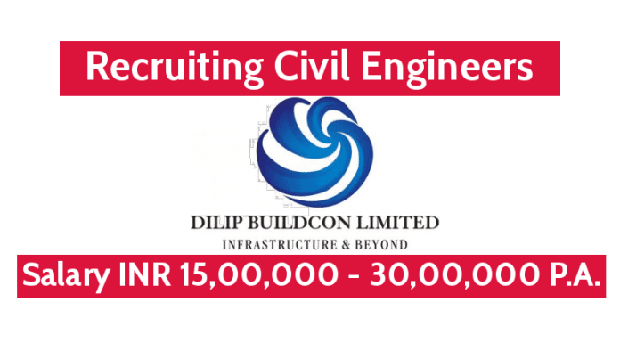 Dilip Buildcon Ltd Recruiting Civil Engineers Salary INR 15,00,000 - 30,00,000 P.A. Check Now