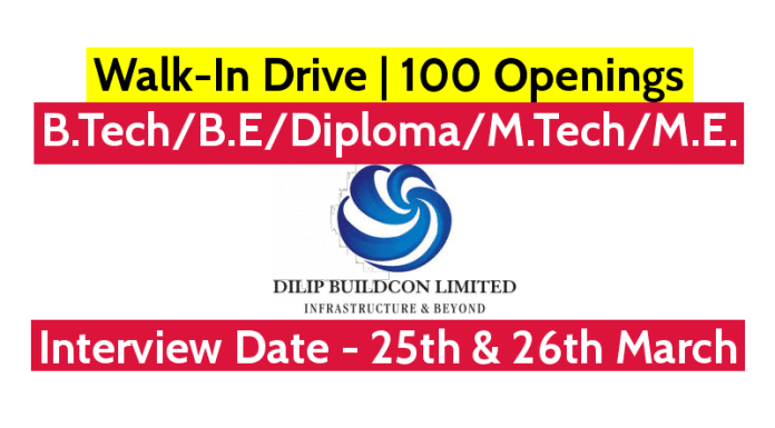 Dilip Buildcon Ltd Walk-In Drive B.TechB.EDiplomaM.TechM.E 100 Openings Interview Date - 25th & 26th March