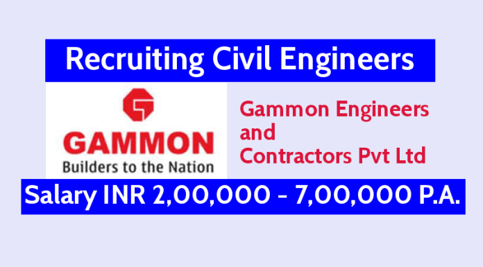 Gammon Engineers Recruiting Civil Engineers Salary INR 2,00,000 - 7,00,000 P.A.