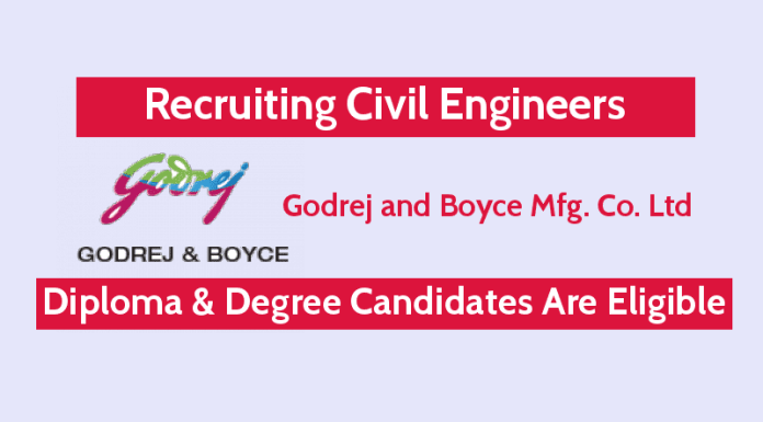 Godrej and Boyce Mfg. Co. Ltd Hiring Civil Engineers Diploma & Degree Candidates Are Eligible