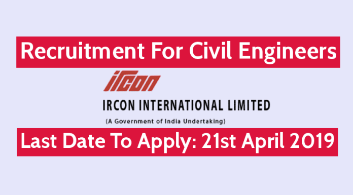 IRCON Recruitment 2019 For Civil Engineers Last Date To Apply 21st April 2019