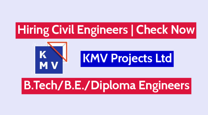 KMV Projects Ltd Is Hiring Civil Engineers B.TechB.E.Diploma – Check Now