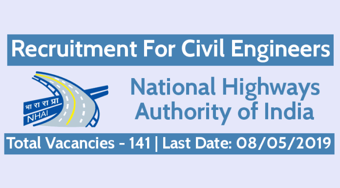 NHAI Recruitment For Civil Engineers Total Vacancies - 141 Last Date 08/05/2019