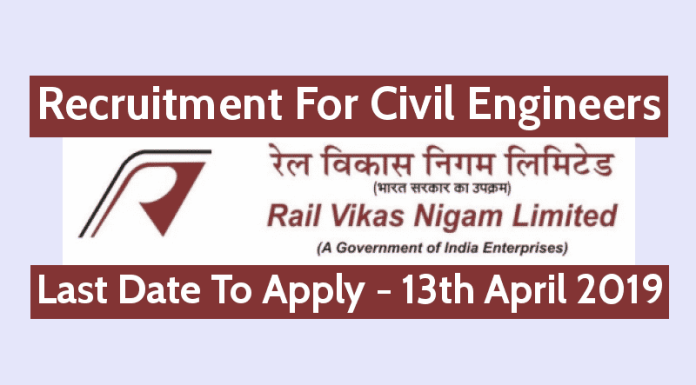 RVNL Recruitment For Civil Engineers Last Date To Apply - 13th April 2019
