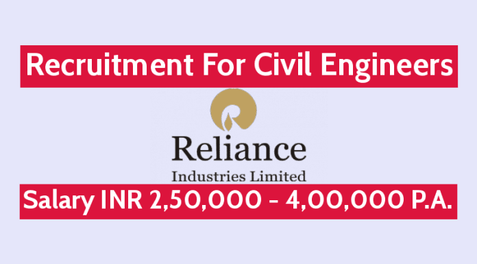 Reliance Industries Ltd Recruitment For Civil Engineers Salary INR 2,50,000 - 4,00,000 P.A.