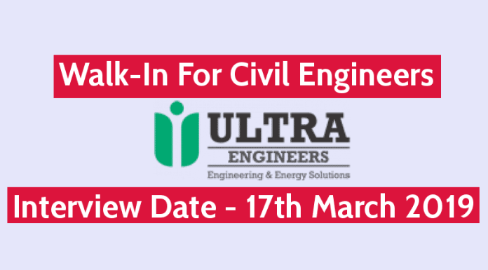 Ultra Engineers Walk-In For Civil Engineers Interview Date - 17th March 2019