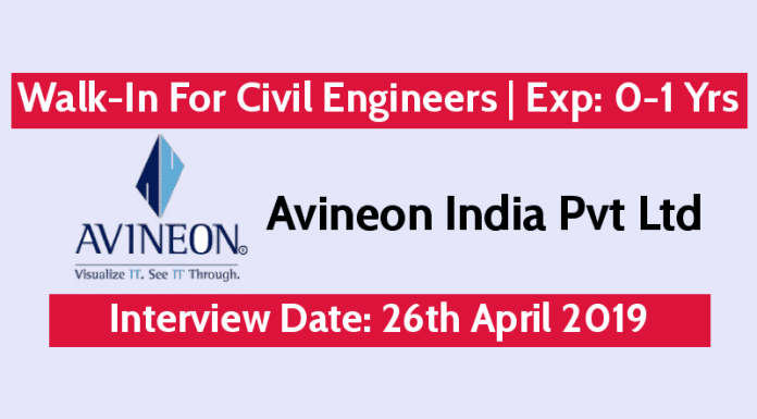 Avineon India Pvt Ltd Walk-In For Civil Engineers Exp 0-1 Yrs Interview Date 26th April 2019