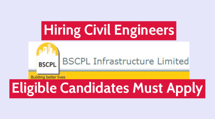 BSCPL Infrastructure Ltd Is Hiring Civil Engineers Eligible Candidates Must Apply
