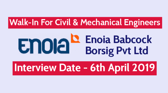 Enoia Babcock Borsig Pvt Ltd Walk-In For Civil & Mechanical Engineers Interview Date - 6th April 2019