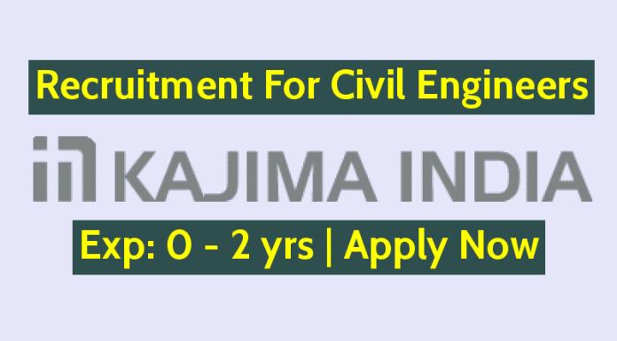 Kajima India Pvt Ltd Recruitment For Civil Engineers Exp 0 - 2 yrs Apply Now