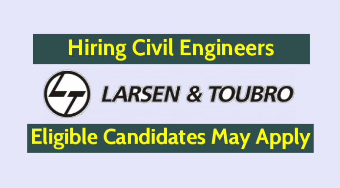 Larsen & Toubro Limited Hiring Civil Engineers Check Now Eligible Candidates May Apply