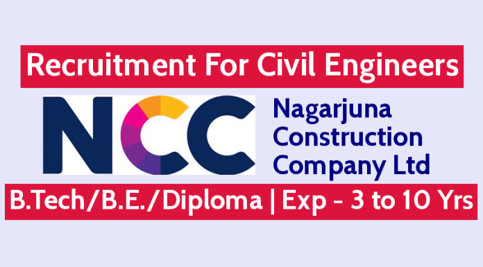 NCC Recruitment For Civil Engineers B.TechB.E.Diploma Exp - 3 to 10 Yrs Various Location