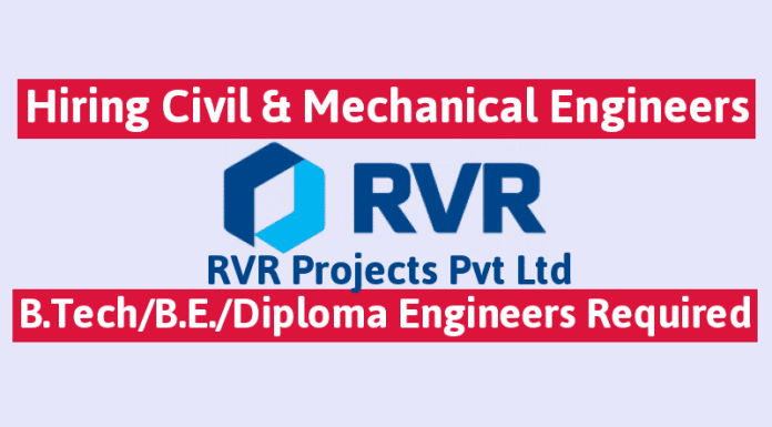 RVR Projects Pvt Ltd Hiring Civil & Mechanical Engineers B.TechB.E.Diploma Engineers Required