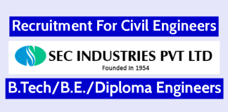 SEC Industries Pvt Ltd Recruitment For Civil Engineers B.TechB.E.Diploma Engineers Eligible Candidates Must Apply