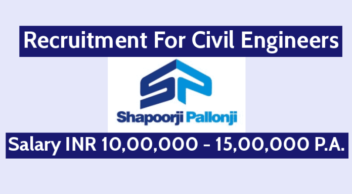 Shapoorji Pallonji Recruitment For Civil Engineers Salary INR 10,00,000 - 15,00,000 P.A.