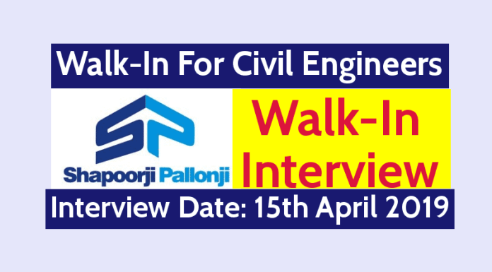 Shapoorji Pallonji Walk-In For Civil Engineers Interview Date 15th April 2019 Check Now