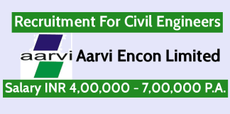 Aarvi Encon Limited Recruitment For Civil Engineers Salary INR 4,00,000 - 7,00,000 P.A.