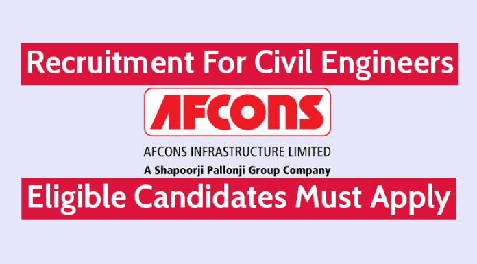 Afcons Infrastructure Ltd Recruitment For Civil Engineers Eligible Candidates Must Apply