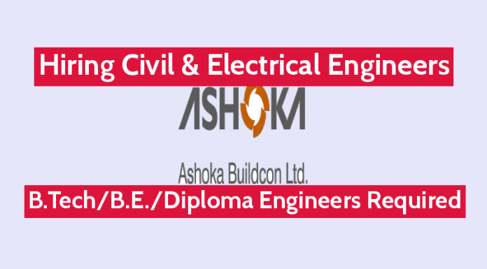 Ashoka Buildcon Ltd Hiring Civil & Electrical Engineers B.TechB.E.Diploma Engineers Required