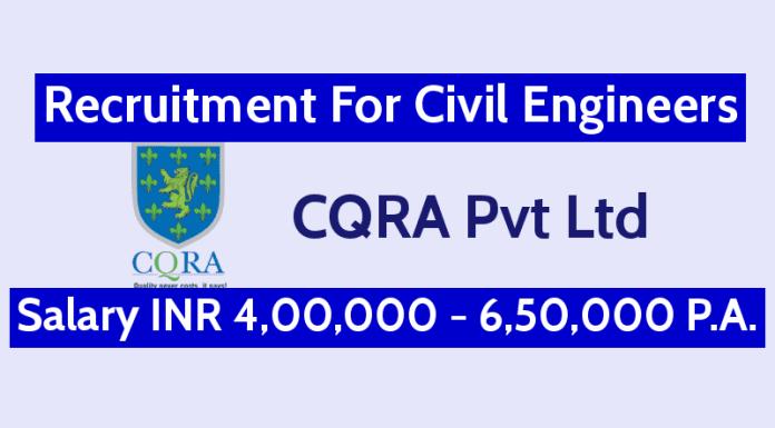 CQRA Pvt Ltd Recruitment For Civil Engineers Salary INR 4,00,000 - 6,50,000 P.A.