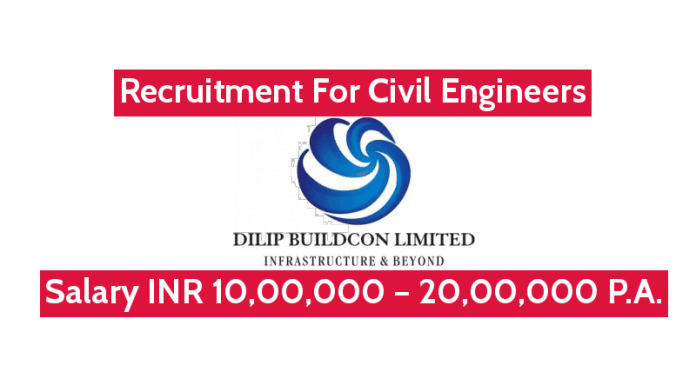 Dilip Buildcon Ltd Recruitment For Civil Engineers Salary INR 10,00,000 – 20,00,000 P.A.