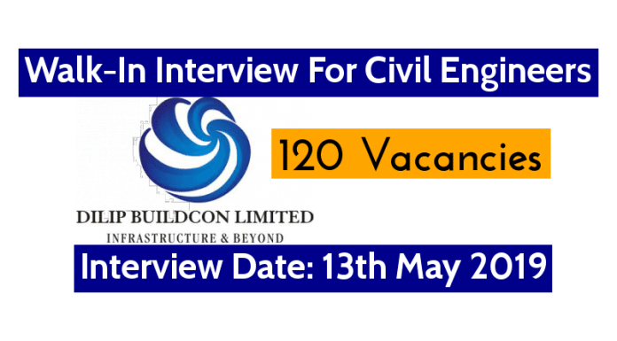 Dilip Buildcon Ltd Walk-In For Civil Engineers 120 Vacancies Interview Date 13th May 2019