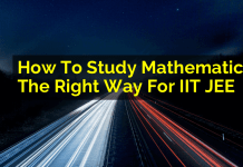 How To Study Mathematics The Right Way For IIT JEE