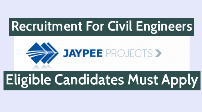 Jaypee Projects Ltd Recruitment For Civil Engineers Eligible Candidates Must Apply
