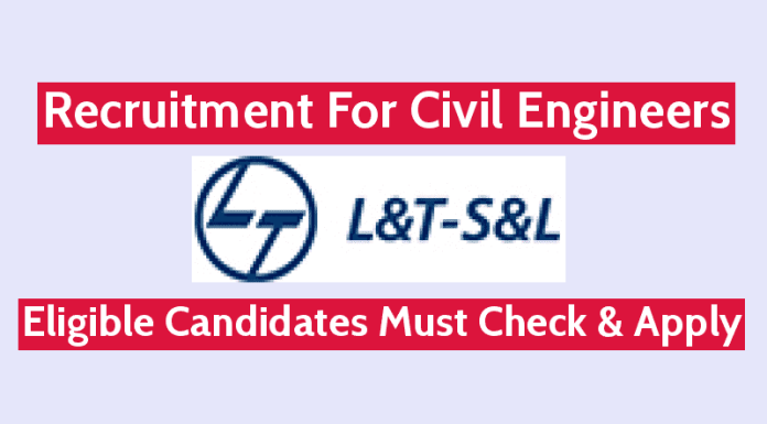 L&T- S&L Recruitment For Civil Engineers Eligible Candidates Must Check & Apply