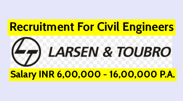 Larsen & Toubro Ltd Recruitment For Civil Engineers Salary INR 6,00,000 - 16,00,000 P.A.