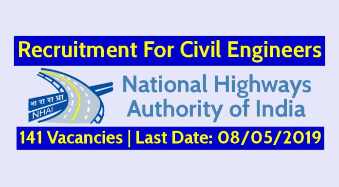 NHAI Recruitment For Civil Engineers 141 Vacancies Last Date 08052019