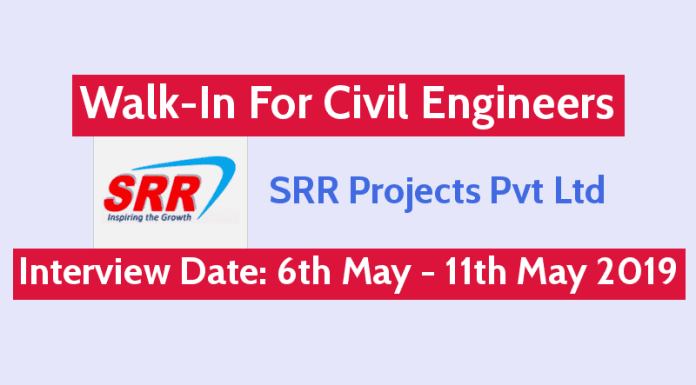 SRR Projects Pvt Ltd Walk-In For Civil Engineers Interview Date 6th May - 11th May 2019