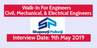Shapoorji Pallonji Walk-In For Engineers Civil, Mechanical, & Electrical Engineers Interview Date 9th May 2019