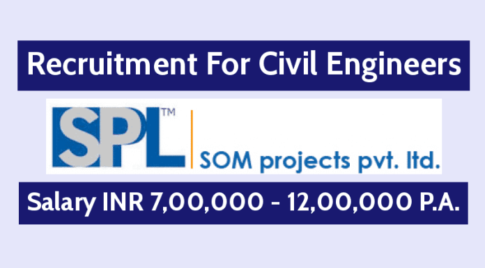Som Projects Pvt Ltd Is Hiring Civil Engineers Salary INR 7,00,000 - 12,00,000 P.A.