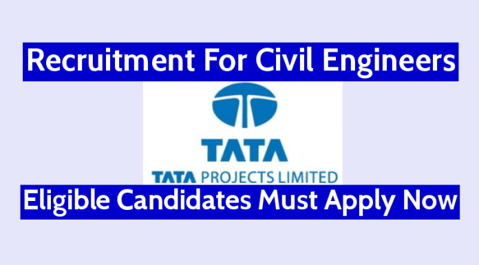 Tata Projects Limited Recruitment For Civil Engineers Eligible Candidates Must Apply Now