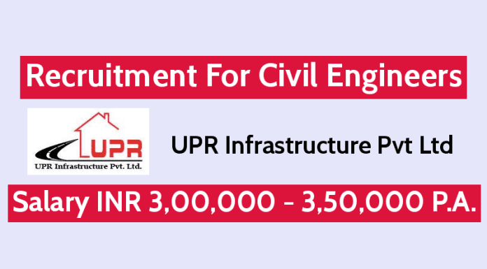 UPR Infrastructure Pvt Ltd Recruitment For Civil Engineers Salary INR 3,00,000 - 3,50,000 P.A.