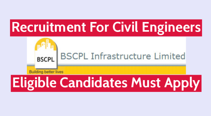 BSCPL Infrastructure Ltd Recruitment For Civil Engineers Eligible Candidates Must Apply