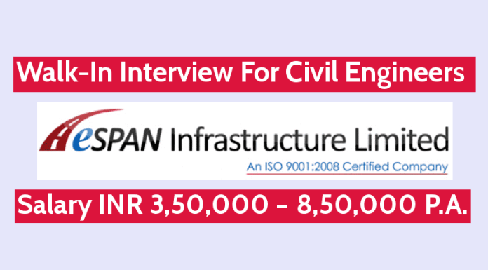 ESPAN Infrastructure (I) Ltd Walk-In Interview For Civil Engineers Salary INR 3,50,000 – 8,50,000 P.A.