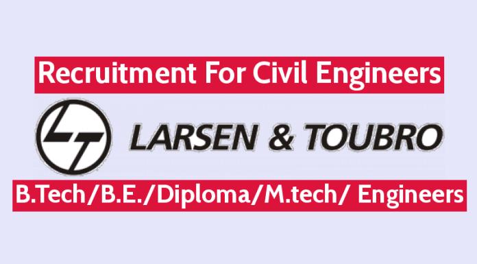 L&T Recruitment For Civil Engineers B.TechB.E.DiplomaM.tech Engineers