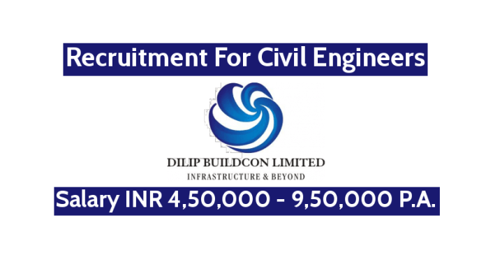 Dilip Buildcon Ltd Recruitment For Civil Engineers Salary INR 4,50,000 - 9,50,000 P.A.