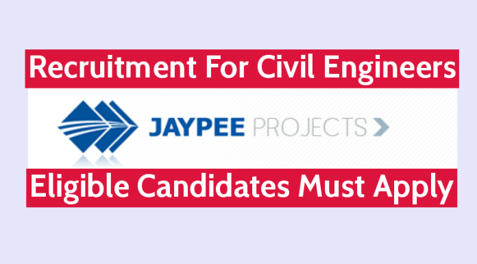 Jaypee Projects Limited Recruitment For Civil Engineers Eligible Candidates Must Apply