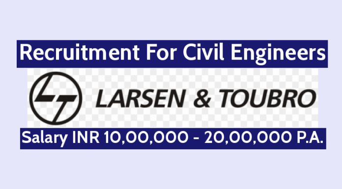 Larsen & Toubro Recruitment For Civil Engineers Salary INR 10,00,000 - 20,00,000 P.A.