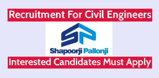 Shapoorji Pallonji Recruitment For Civil Engineers Interested Candidates Must Apply