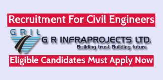 G R Infraprojects Ltd Recruitment For Civil Engineers Eligible Candidates Must Apply Now
