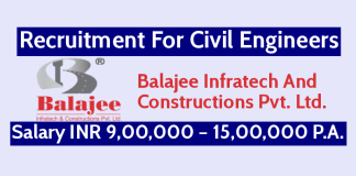 Balajee Infratech Recruitment For Civil Engineers Salary INR 9,00,000 – 15,00,000 P.A.